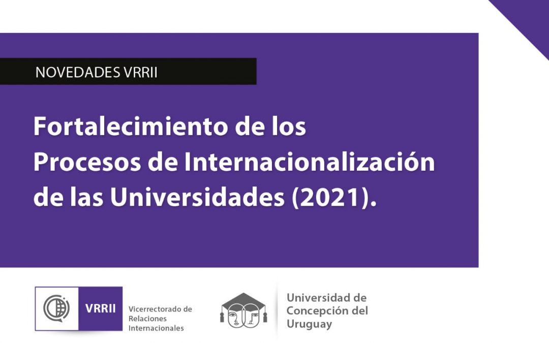 Fortalecimiento de los procesos de internacionalización de las Universidades (2021)